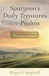 Spurgeon's Daily Treasures in the Psalms: Selections from the Classic Treasury of David - eBook
