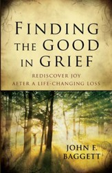 Finding the Good in Grief: Rediscover Joy After a Life-Changing Loss - eBook