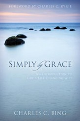 Simply by Grace: An Introduction to God's Life-Changing Gift - eBook