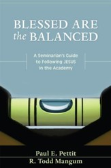 Blessed are the Balanced: A Seminarian's Guide to Following Jesus in the Academy - eBook