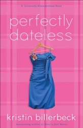 Perfectly Dateless: A Universally Misunderstood Novel - eBook