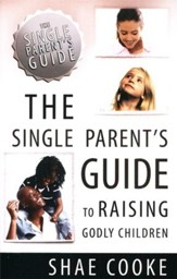 Single Parent's Guide to Raising Godly Children