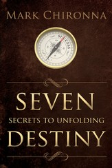 Seven Secrets to Unfolding Destiny