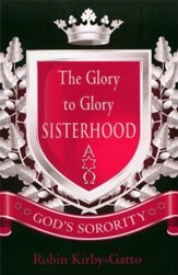 The Glory to Glory Sisterhood: God's Sorority