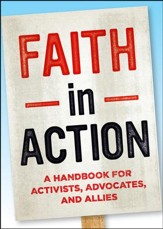 Faith in Action: A Handbook for Activists Advocates and Allies