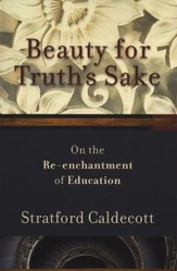 Beauty for Truth's Sake: On the Re-enchantment of Education