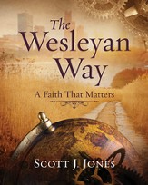 The Wesleyan Way Student Book: A Faith That Matters - eBook