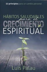 Habitos Saludables para el Crecimiento Espiritual (Healthy Habits for Spiritual Growth)