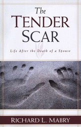 The Tender Scar: Life After the Death of a Spouse