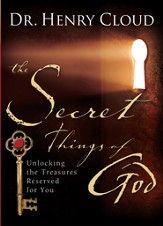 The Secret Things of God: Unlocking the Treasures Reserved for You - eBook