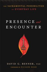 Presence and Encounter: The Sacramental Possibilities of Everyday Life