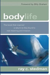 Body Life: The Book that Inspired a Return to the Church's Real Meaning and Mission - eBook