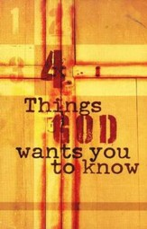 Four Things God Wants You to Know (ESV), Pack of 25 Tracts