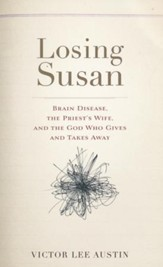 Losing Susan: Brain Disease, the Priest's Wife, and the God Who Gives and Takes Away