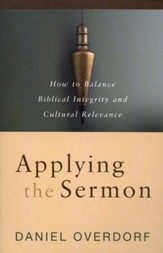 Applying the Sermon: How to Balance Biblical Integrity and Cultural Relevance