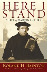 Here I Stand: A Life of Martin Luther - eBook