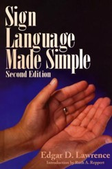 Sign Language Made Simple, Second Edition