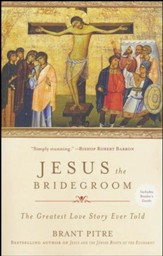 Jesus the Bridegroom: The Greatest Love Story Ever Told [Paperback]
