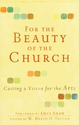 For the Beauty of the Church: Casting a Vision for the Arts - eBook