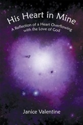 His Heart in Mine: A Reflection of a Heart Overflowing with the Love of God - eBook