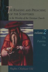 The Reading & Preaching of the Scriptures Series: The Ancient Church, Volume 2