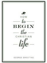 How to Begin the Christian Life - Slightly Imperfect
