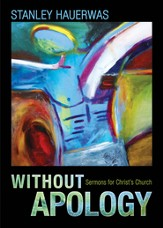 Without Apology: Sermons for Christ's Church - eBook