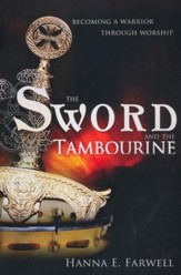 Sword and the Tambourine: Becoming a Warrior Through Worship