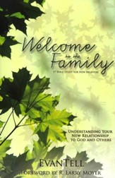Welcome to the Family: Understanding Your New Relationship  to God and Others