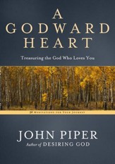 A Godward Heart: Treasuring the God Who Loves You - eBook