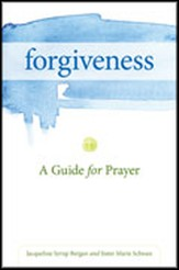 Forgiveness: A Guide for Prayer
