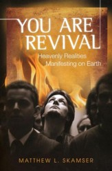 You are Revival: Heavenly Realities Manifesting on Earth