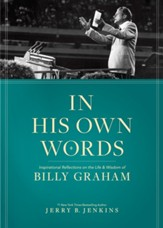 In His Own Words: The Wisdom of Billy Graham