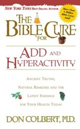 The Bible Cure for ADD and Hyperactivity: Ancient truths, natural remedies and the latest findings for your health today - eBook