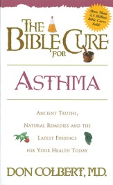 The Bible Cure for Asthma: Ancient truths, natural remedies and the latest findings for your health today. - eBook