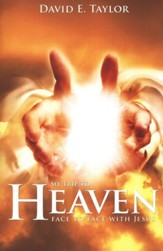 Heaven: Face to Face with Jesus
