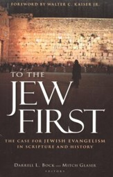 To the Jew First: The Case for Jewish Evangelism in Scripture and History