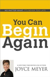 It's Never Too Late: No Matter What, You Can Begin Again - eBook