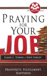 Praying for Your Job: Prosperity, Fulfillment, Happiness