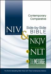 Contemporary Comparative  Side-by-Side Bible (NIV, NKJV, NLT, THE Message)