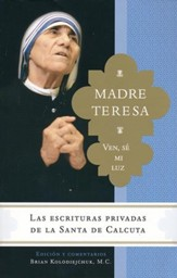 Madres Teresa: Ven, Sé Mi Luz  (Mother Theresa: Come Be My Light)