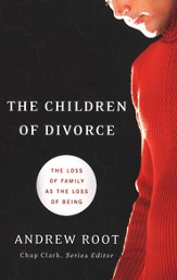 Children of Divorce, The: The Loss of Family as the Loss of Being - eBook