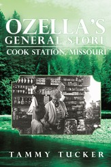 Ozella's General Store Cook Station, Missouri - eBook