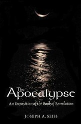 The Apocalypse An Exposition of the book of Revelation