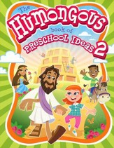 Humongous Book of Preschool Ideas #2
