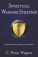 Spiritual Warfare Strategy: Confronting Spiritual Powers