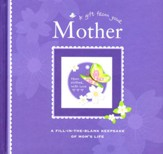 A Gift From Your Mother Fill-In-The-Blank Keepsake of Mom's Life
