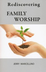 Rediscovering Family Worship