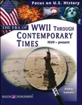 The Era of World War 2 Through  Contemporary Times (1939-present)