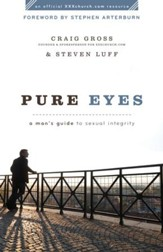 Pure Eyes: A Man's Guide to Sexual Integrity - eBook